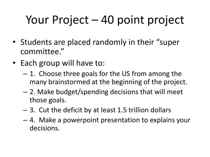 Your Project – 40 point project
