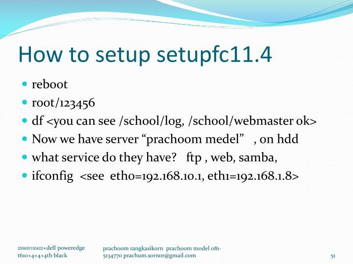 How to setup setupfc11.4