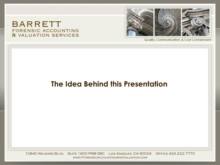 The idea behind this presentation