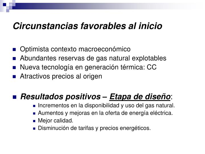 Circunstancias favorables al inicio