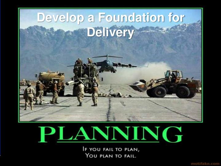 Develop a Foundation for Delivery