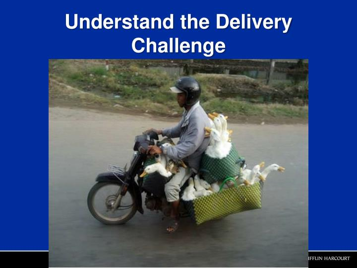 Understand the Delivery Challenge