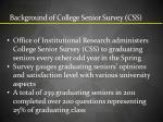 background of college senior survey css