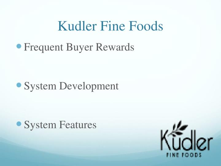 kudler fine food marketing Read this business case study and over 88,000 other research documents kudler fine food's marketing strategy and tactics abstract in this paper i will justify the importance of marketing research in the development of kudler fine food's marketing.
