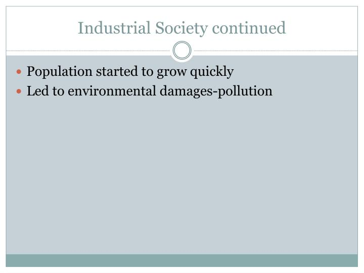 Industrial Society continued
