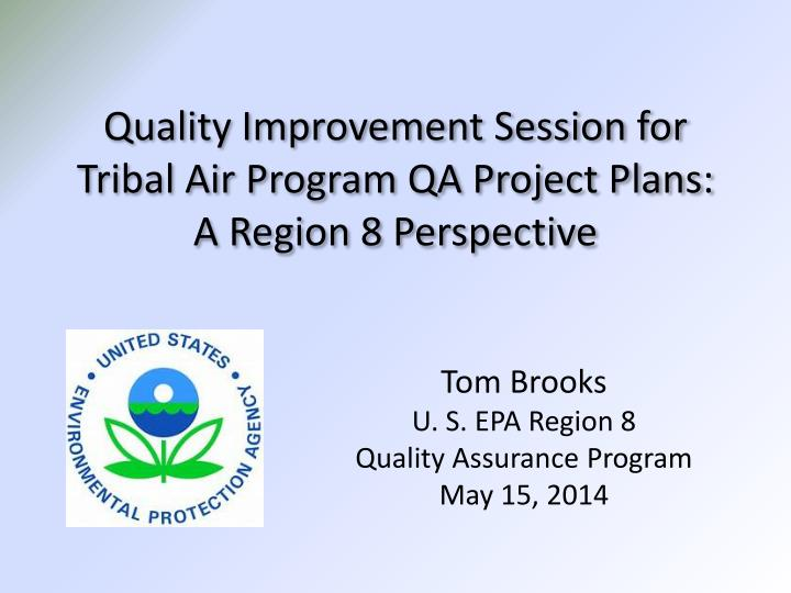 Quality Improvement Session for Tribal Air Program QA Project Plans: