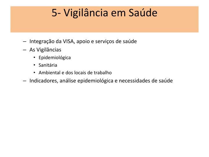 5- Vigilância em Saúde