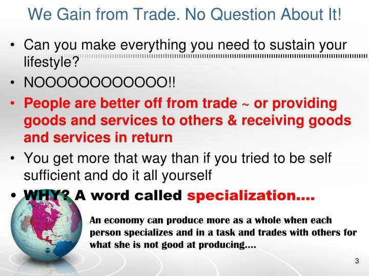 We gain from trade no question about it