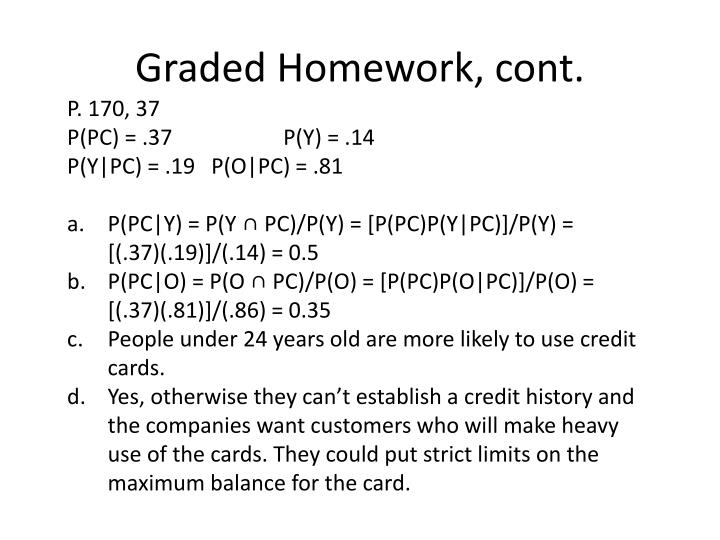 Graded Homework, cont.