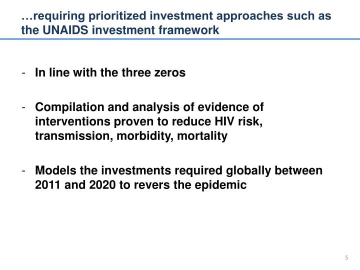 …requiring prioritized investment approaches such as the UNAIDS investment framework