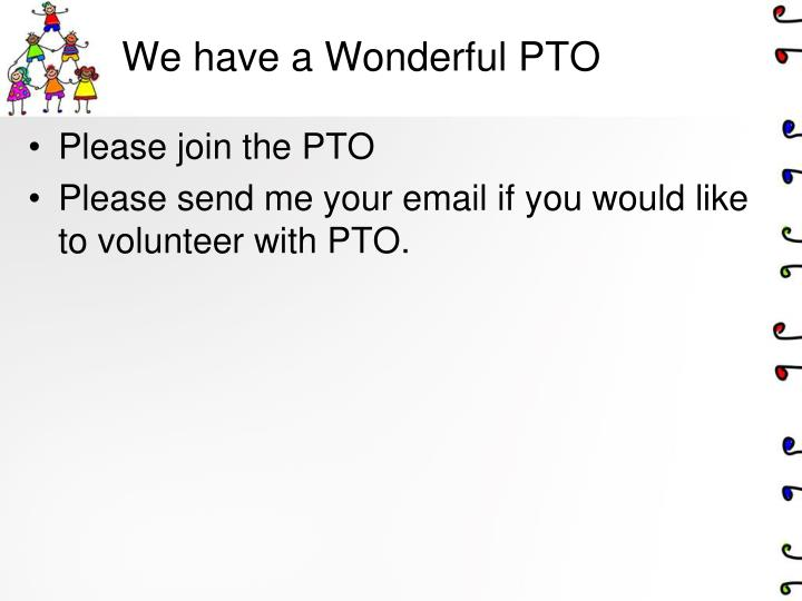 We have a Wonderful PTO