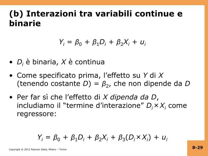 (b) Interazioni tra variabili continue e binarie