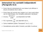 interazioni tra variabili indipendenti paragrafo 8 3