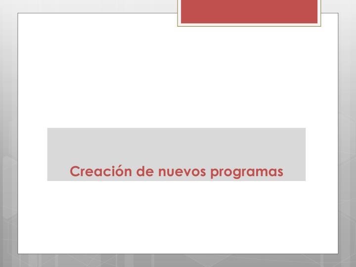 Creación de nuevos programas