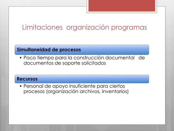 Limitaciones  organización programas