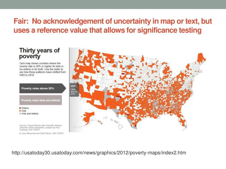 Fair:  No acknowledgement of uncertainty in map or text, but uses a reference value that allows for significance testing