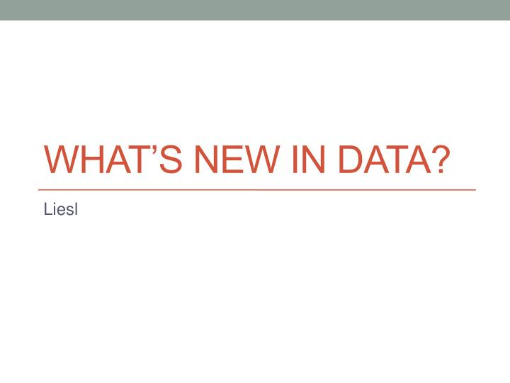 What s new in data