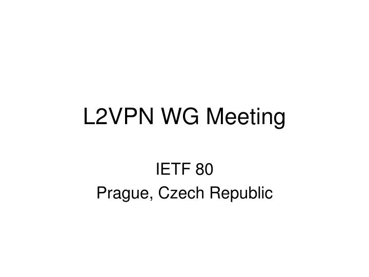 L2vpn wg meeting