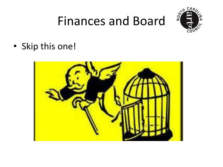 Finances and Board
