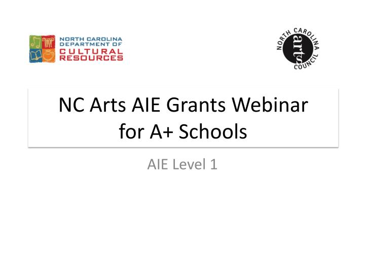 Nc arts aie grants webinar for a schools