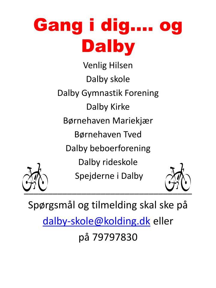 Gang i dig…. og Dalby