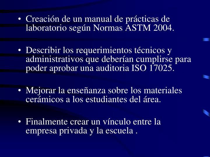 Creación de un manual de prácticas de laboratorio según Normas ASTM 2004.
