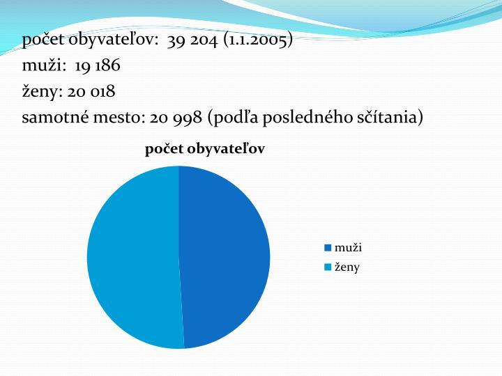 počet obyvateľov:  39 204 (1.1.2005)