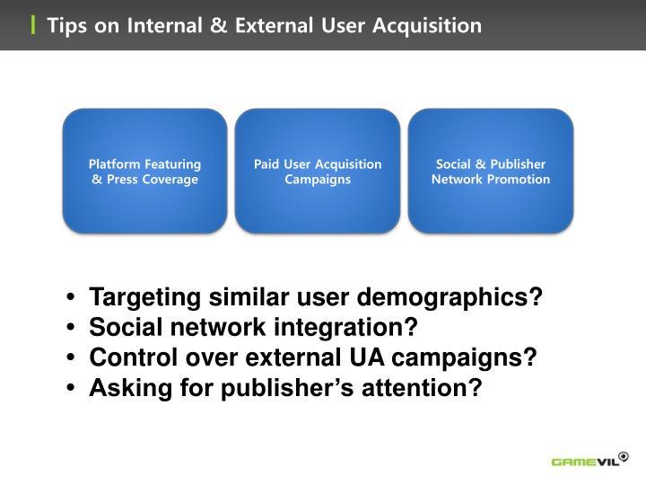 Tips on Internal & External User Acquisition