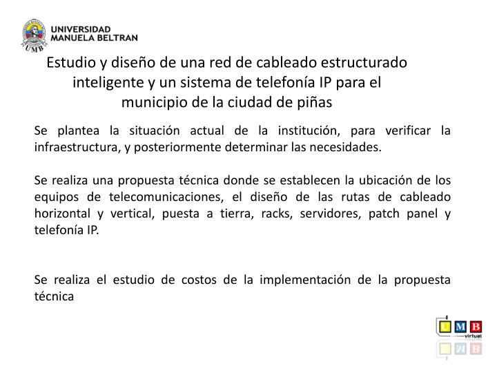 Estudio y diseño de una red de cableado estructurado inteligente y un sistema de telefonía IP para el municipio de la ciudad de piñas