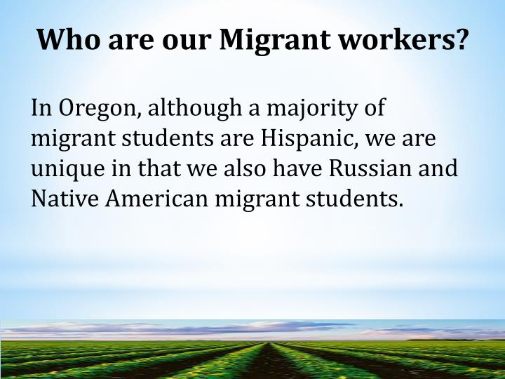 Who are our Migrant workers?