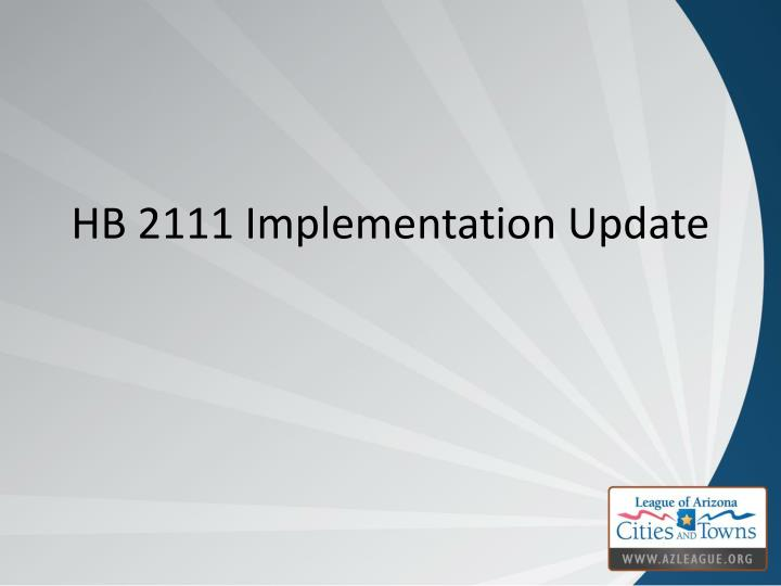 HB 2111 Implementation Update