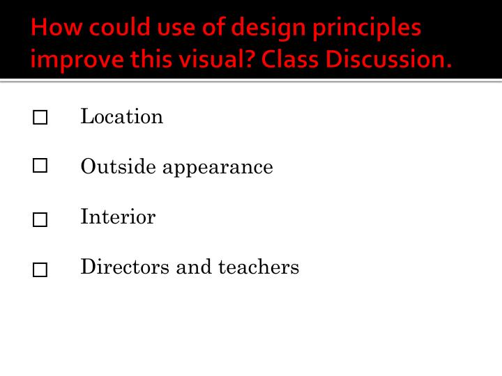 How could use of design principles improve this visual class discussion