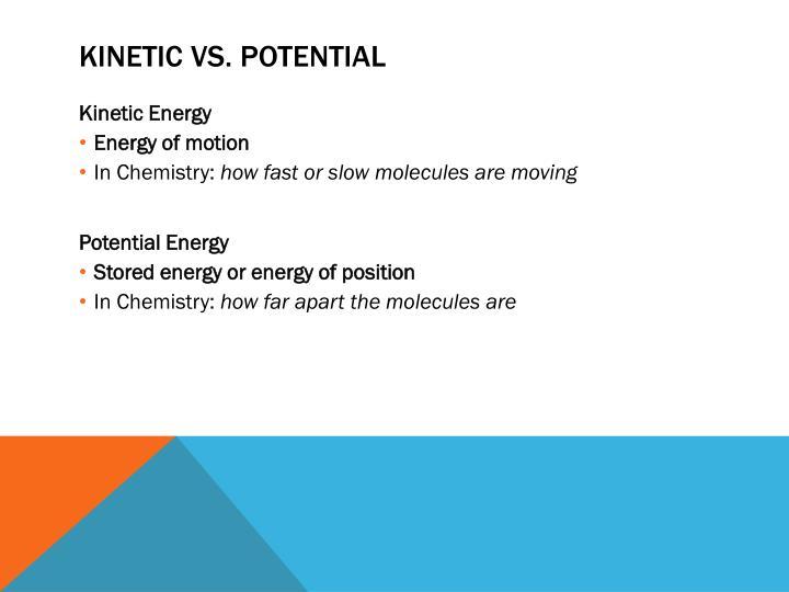 Kinetic vs. potential