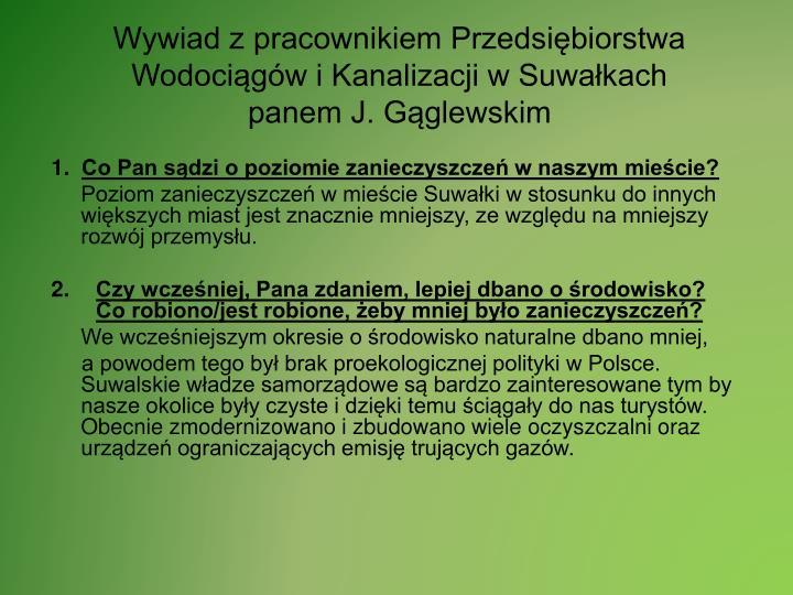 Wywiad z pracownikiem Przedsiębiorstwa Wodociągów i Kanalizacji w Suwałkach