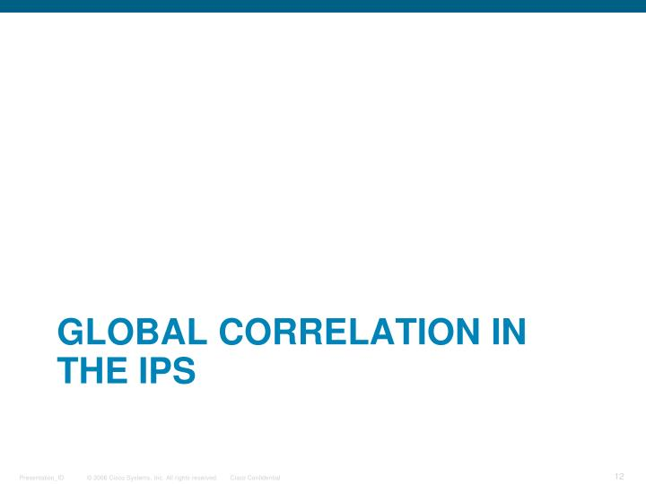 GLOBAL Correlation in the IPS