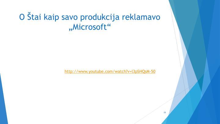"""O Štai kaip savo produkcija reklamavo """"Microsoft"""""""