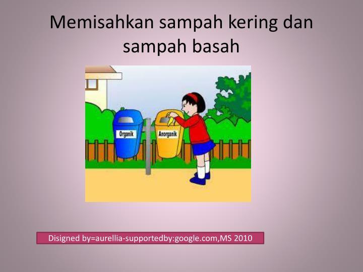 Memisahkan sampah kering dan sampah basah
