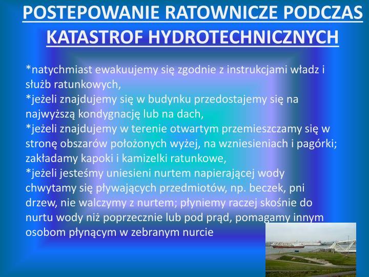 POSTEPOWANIE RATOWNICZE PODCZAS KATASTROF HYDROTECHNICZNYCH