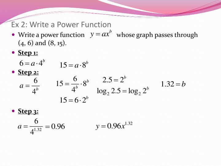 Ex 2: Write a Power Function
