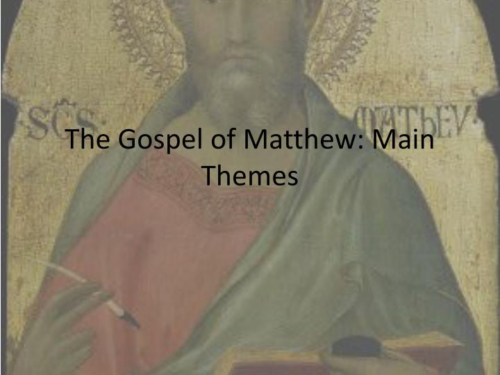 The Gospel of Matthew: Main Themes