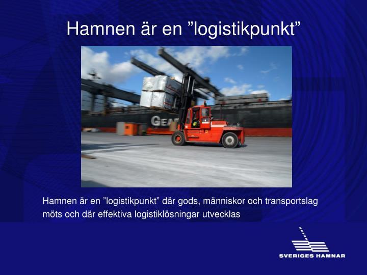 """Hamnen är en """"logistikpunkt"""""""