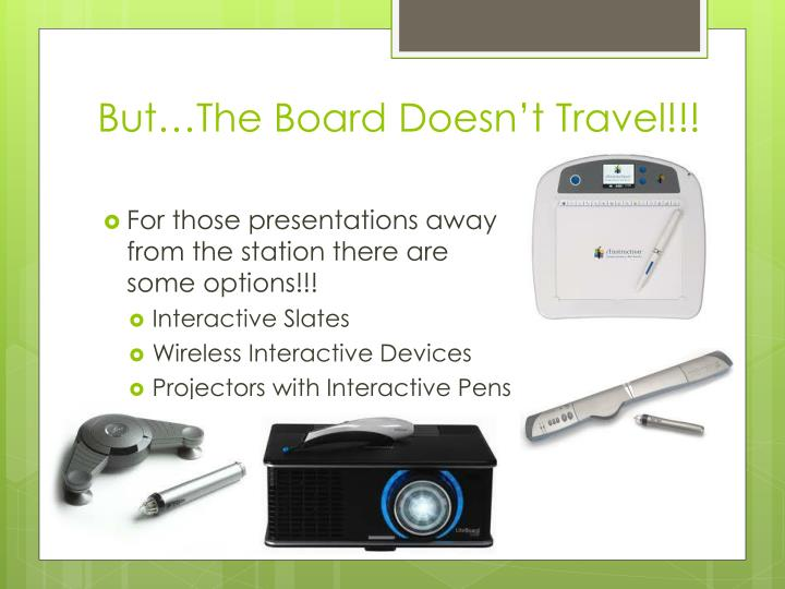 But…The Board Doesn't Travel!!!