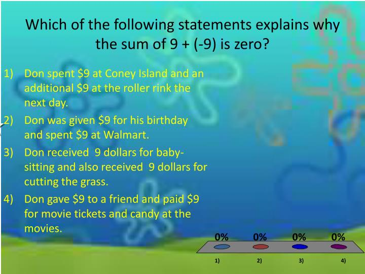 Which of the following statements explains why the sum of