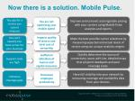 now there is a solution mobile pulse