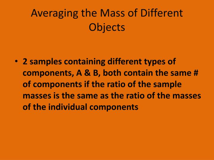 Averaging the Mass of Different Objects