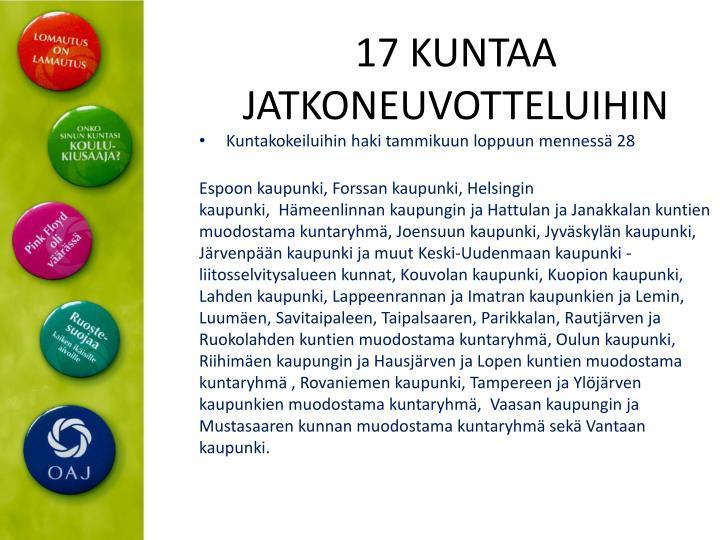 17 KUNTAA JATKONEUVOTTELUIHIN
