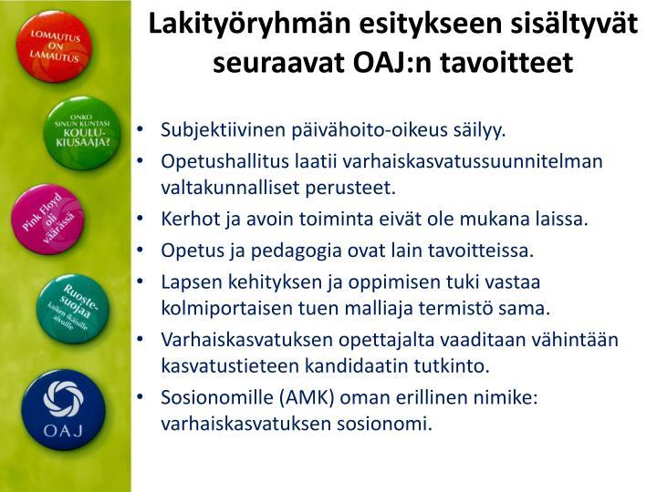 Lakityöryhmän esitykseen sisältyvät seuraavat OAJ:n tavoitteet
