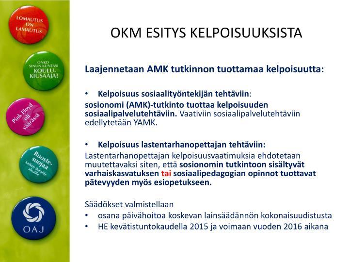 OKM ESITYS KELPOISUUKSISTA