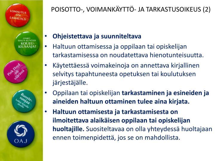 POISOTTO-, VOIMANKÄYTTÖ- JA TARKASTUSOIKEUS