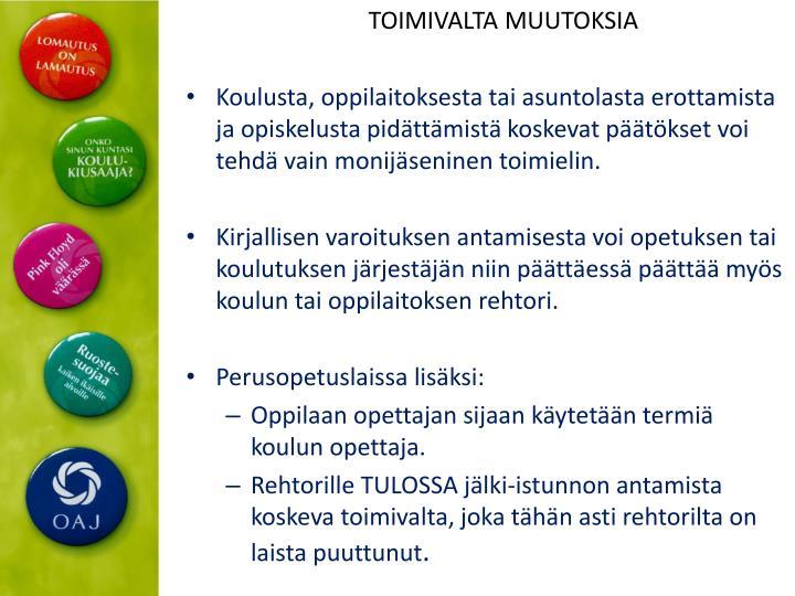TOIMIVALTA MUUTOKSIA